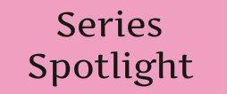 Series Spotlight